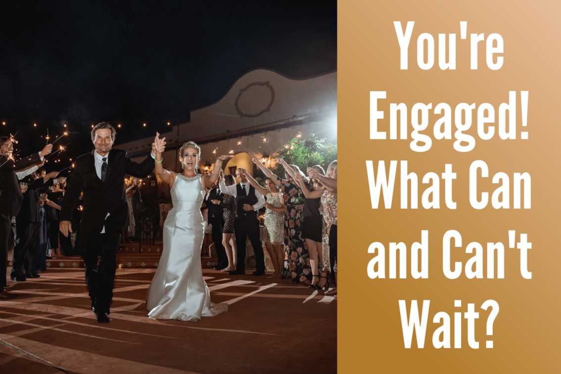 You're Engaged! What Can Wait?